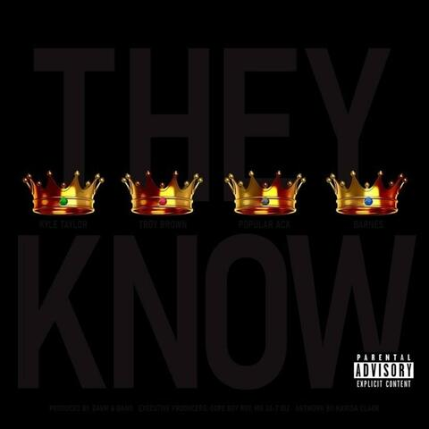 They Know (feat. Troy Brown, Popular Ack & Barnes) album art