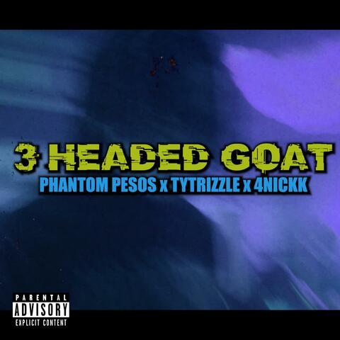 3 Headed Goat (feat. Tytrizzle & 4Nickk) album art
