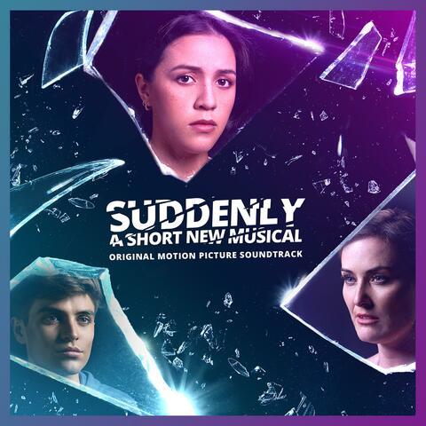 SUDDENLY: A Short New Musical (Original Motion Picture Soundtrack) album art