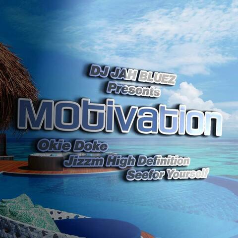 Motivation (feat. Okie Doke, Seefor Yourself & Jizzm High Definition) album art