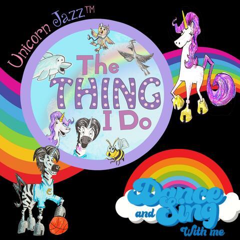 Unicorn Jazz The Thing I Do Songs for Kids album art