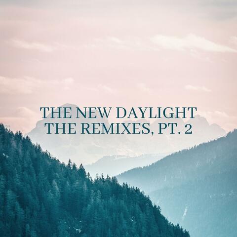The New Daylight (Remixes, Pt. 2) album art