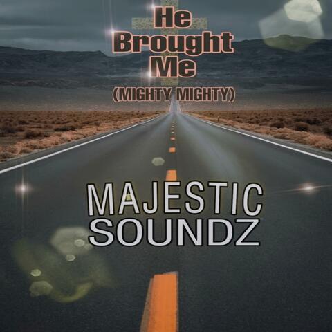 He Brought Me (Mighty Mighty) album art