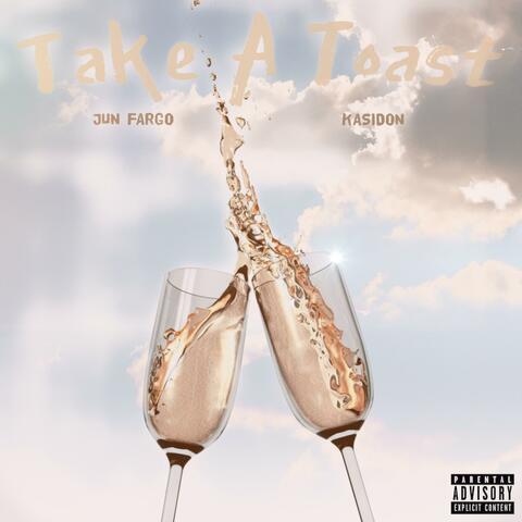 Take a Toast (feat. Kasidon) album art