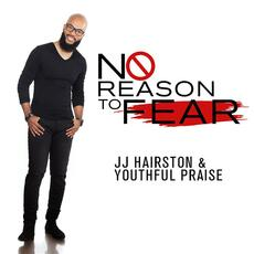 No Reason To Fear - J.J. Hairston & Youthful Praise