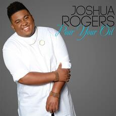 Pour Your Oil - Joshua Rogers
