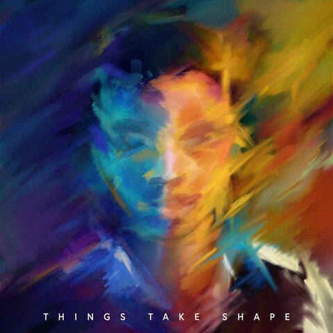 Things Take Shape album art