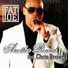 Another Round - Fat Joe (feat. Chris Brown)