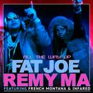 All The Way Up . ' - ' . Fat Joe & Remy Ma (feat. French Montana & Infared)