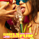 Girls Have Fun . ' - ' . Tyga, G-Eazy, Rich The Kid