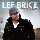 Hard To Love - Lee Brice