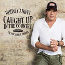 Caught Up In The Country . ' - ' . Rodney Atkins featuring Fisk Jubilee Singers