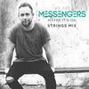 Maybe It's Ok (Strings Mix) - We Are Messengers