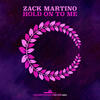 Hold On To Me - Zack Martino