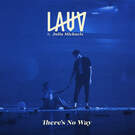 There's No Way . ' - ' . Lauv feat. Julia Michaels