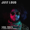 Soul Train (feat. Debbie Harry of Blondie) - Just Loud featuring Blondie