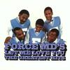 Love Is A House - The Force M.D.'s