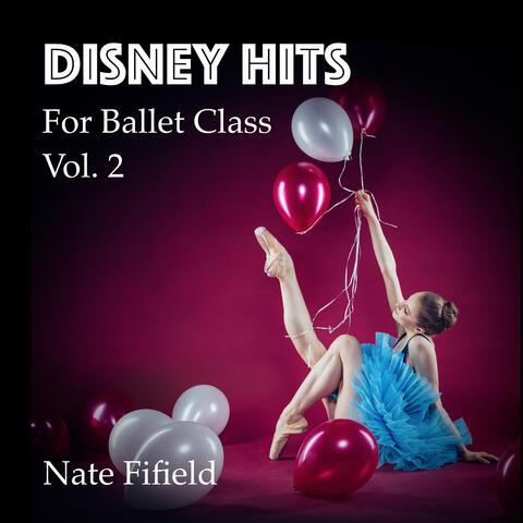 Disney Hits for Ballet Class, Vol. 2 album art