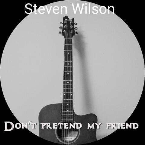 Don't Pretend My Friend album art
