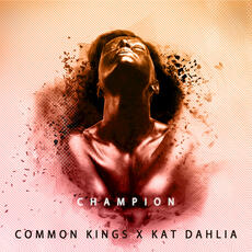Champion - Common Kings feat. Kat Dahlia