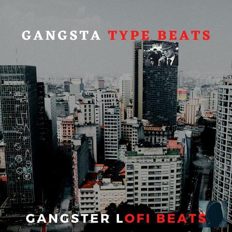 Gangsta Type Beats