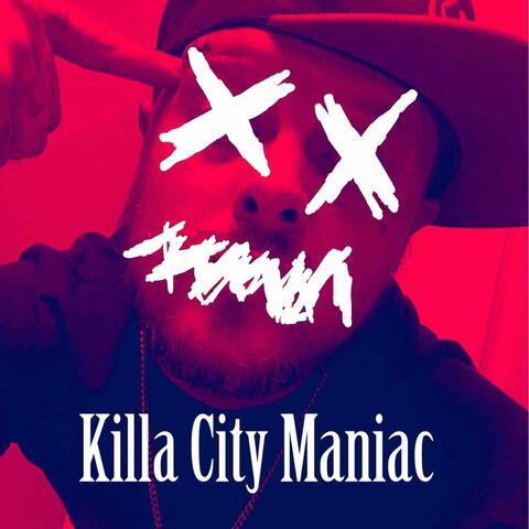 Killa City Maniac