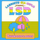 Thunderclouds . ' - ' . LSD feat. Sia, Diplo, and Labrinth