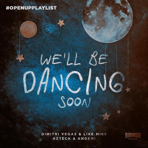 We'll Be Dancing Soon album art