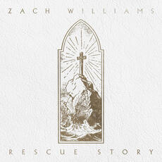 Rescue Story - Zach Williams