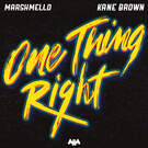 One Thing Right . ' - ' . Marshmello & Kane Brown