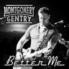 Better Me - Montgomery Gentry