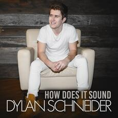 How Does It Sound - Dylan Schneider