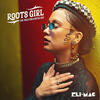 Roots Girl - Eli-Mac