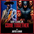 Come Together . ' - ' . Gary Clark, Jr.
