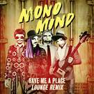 Save Me a Place (Lounge Remix) - Mono Mind