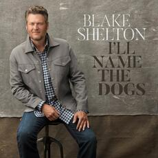 I'll Name the Dogs - Blake Shelton