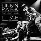 One More Light (One More Light Live) . ' - ' . Linkin Park