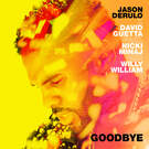 Goodbye (feat. Nicki Minaj & Willy William) . ' - ' . Jason Derulo x David Guetta