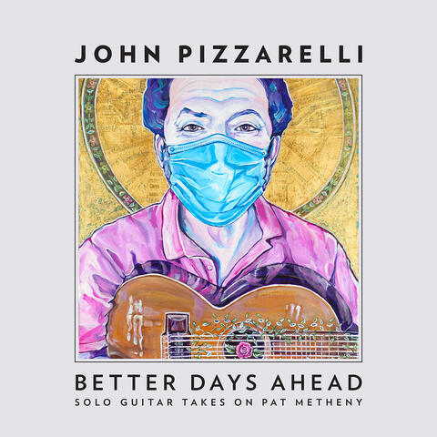 Better Days Ahead (Solo Guitar Takes on Pat Metheny) album art