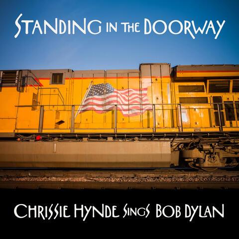 Standing in the Doorway: Chrissie Hynde Sings Bob Dylan album art