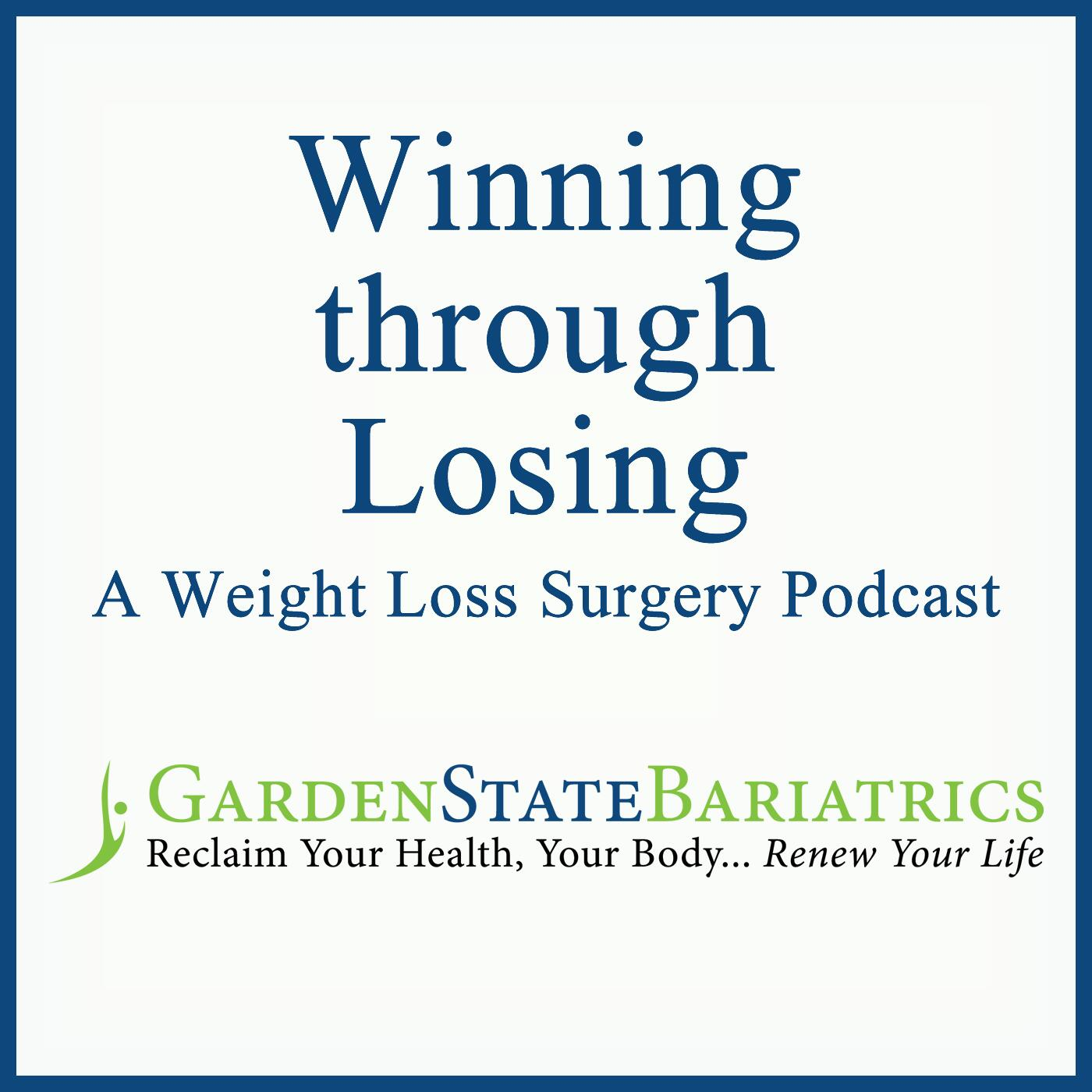 Winning through Losing: A Weight Loss Surgery Podcast