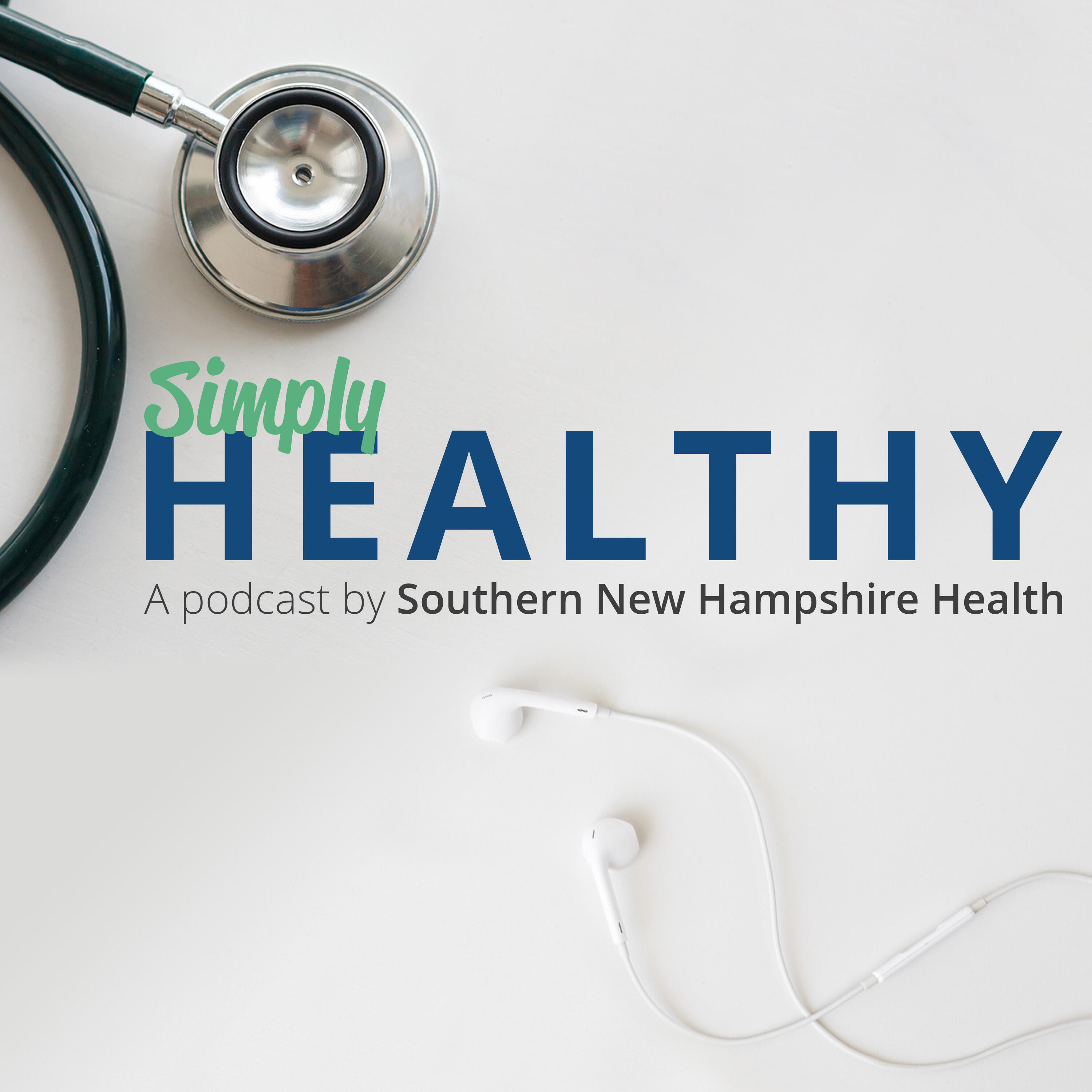 Simply Healthy: A Podcast by Southern New Hampshire Health