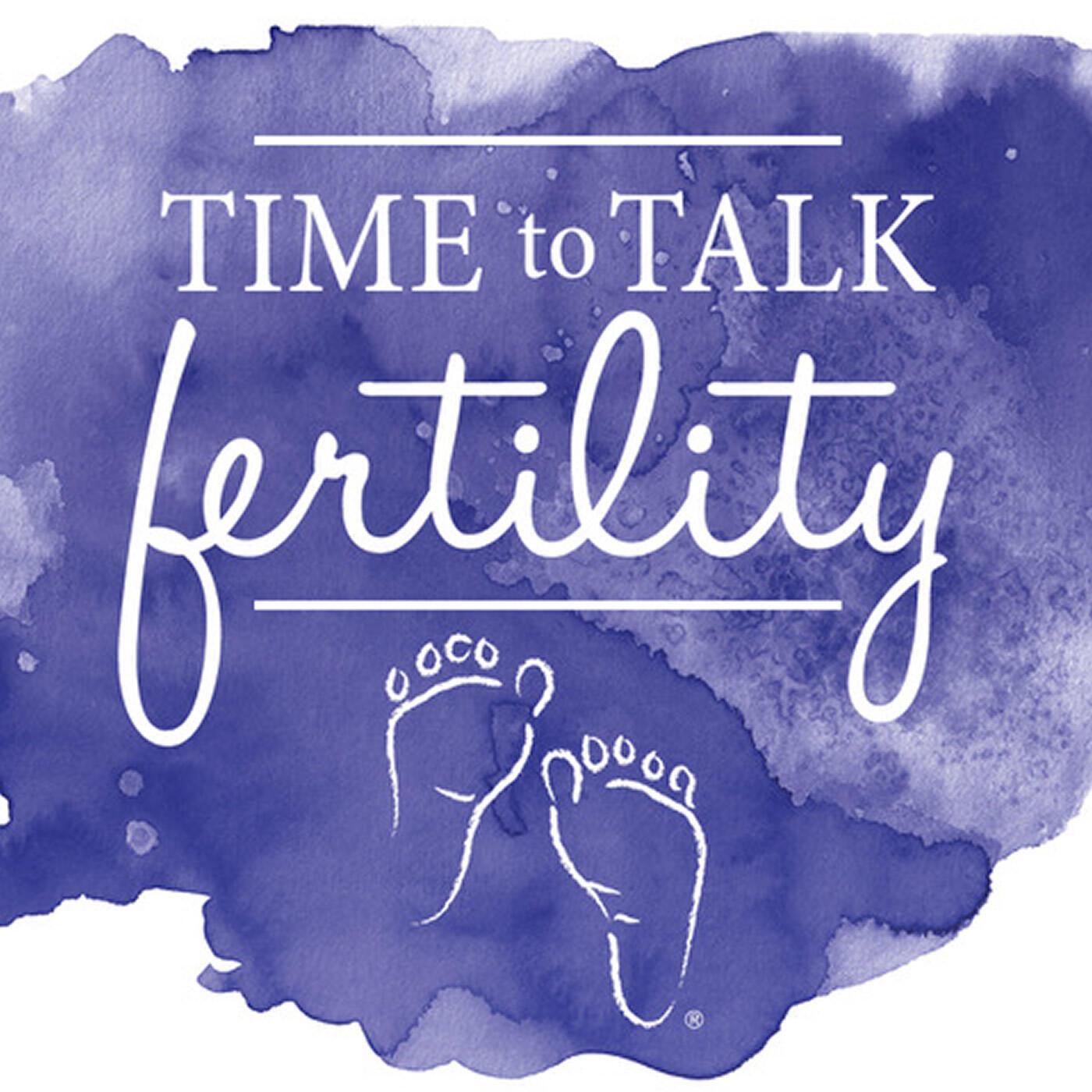 Time To Talk Fertility