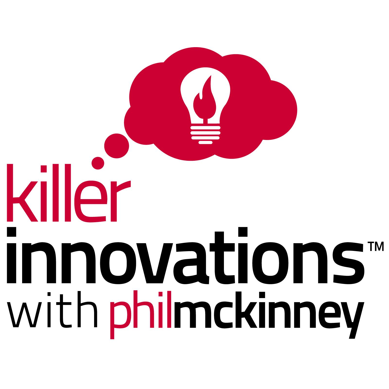 The Killer Innovations Show with Phil McKinney