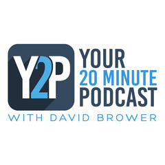 Your 20 Minute Podcast With David Brower |Business|Management|Marketing|Self-Improvement