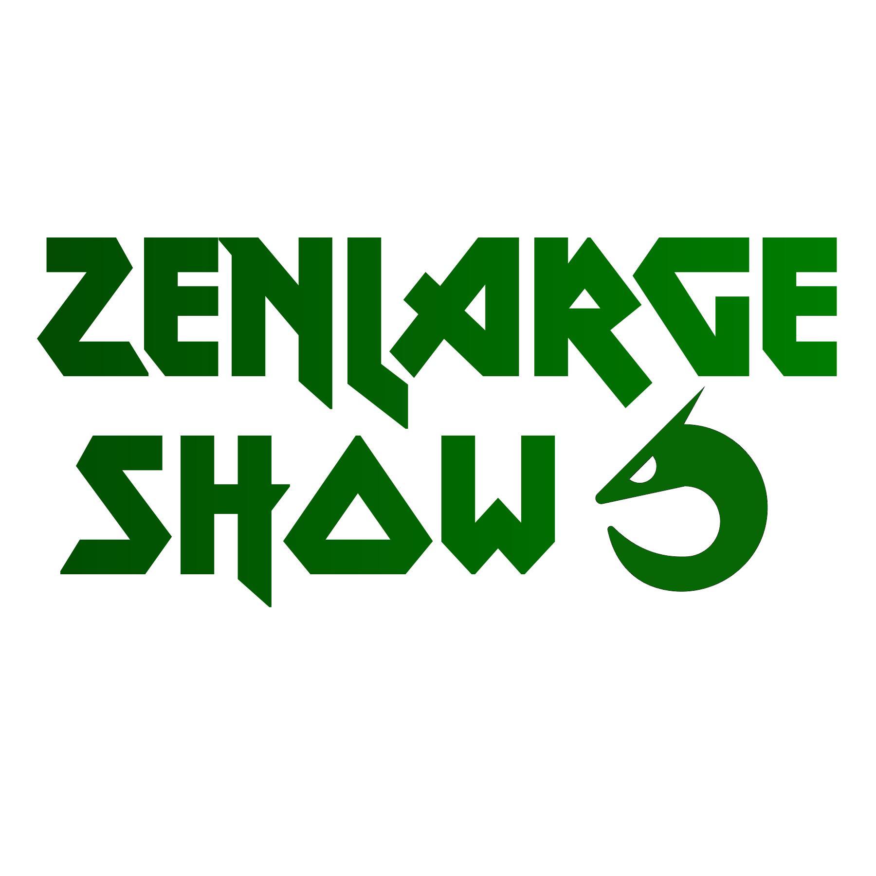 Zenlarge Show
