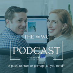 The Wright Wellness Center Podcast