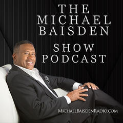 Michael Baisden Show Podcast
