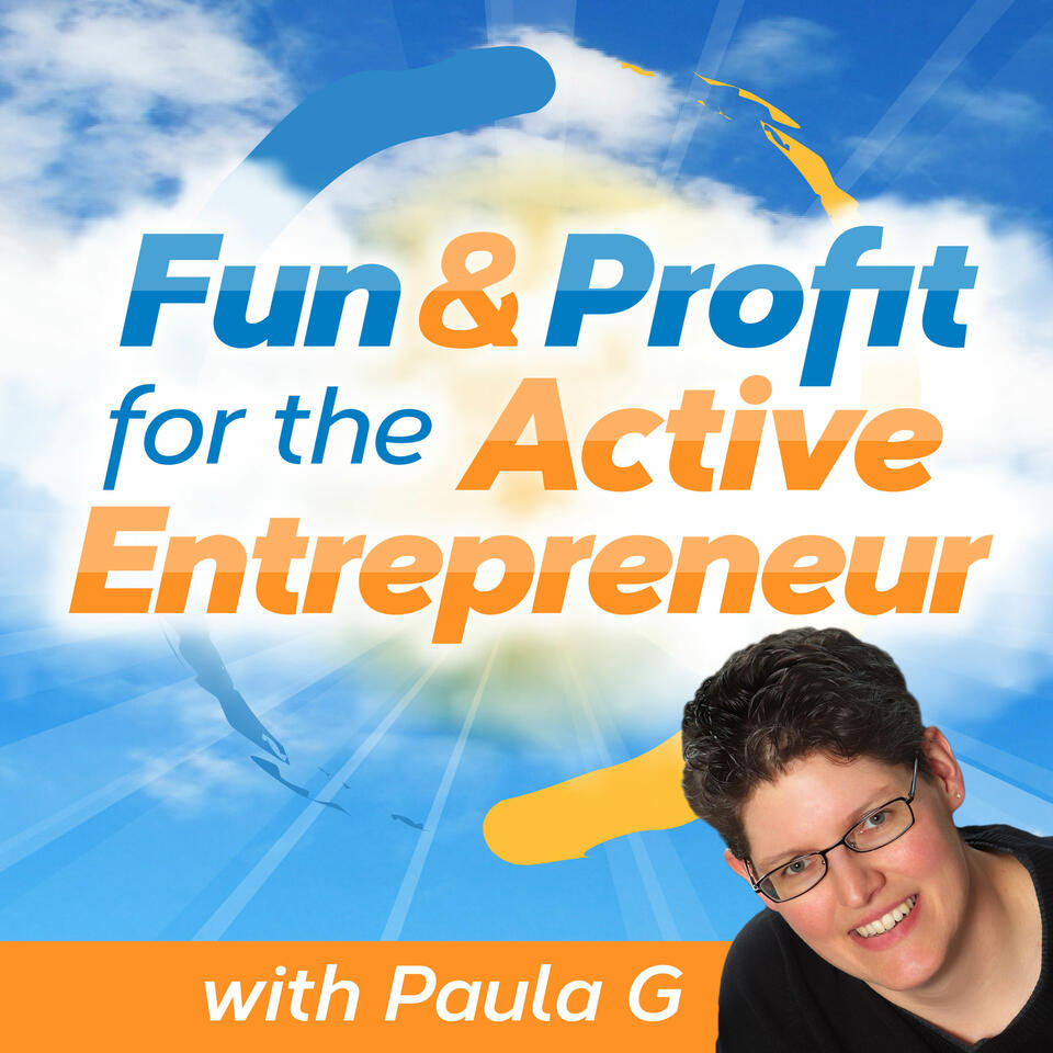 Fun & Profit for the Active Entrepreneur Podcast