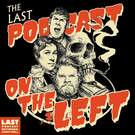 Last Podcast On The Left . ' - ' . The Last Podcast Network